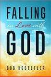 How to Fall in Love with God, Robert Hostetler, 0891123741