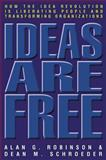 Ideas Are Free, Alan G. Robinson and Dean M. Schroeder, 1576753743