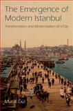 The Emergence of Modern Istanbul : Transformation and Modernisation of a City, Gül, Murat, 1780763743