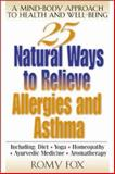 25 Natural Ways to Relieve Allergies and Asthma, Fox, Romy, 0658013742