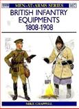British Infantry Equipments 1808-1908, Mike Chappell, 0850453747