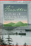 The Forgotten Nature of New England : A Search for Traces of the Original Wilderness, Bennett, Dean, 0892723742