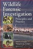 Wildlife Forensic Investigation, John E. Cooper and Margaret E. Cooper, 1439813744