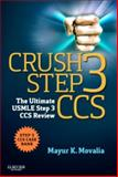 Crush Step 3 CCS : The Ultimate USMLE Step 3 CCS Review, Movalia, Mayur, 1455723746
