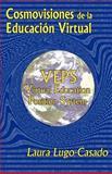 Cosmovisiones de la Educacion Virtual, Laura Lugo, 1478283742