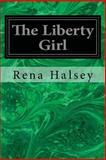 The Liberty Girl, Rena Halsey, 1497303745