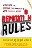 Reputation Rules : Strategies for Building Your Company's Most Valuable Asset, Diermeier, Daniel, 0071763740