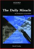 The Daily Miracle : An Introduction to Journalism, Conley, David, 0195513746