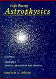 High Energy Astrophysics : Particles, Photons and Their Detection, Longair, Malcolm S., 0521383749