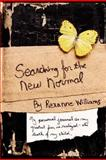 Searching for the New Normal, Rexanne Williams, 0595713742