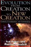 Evolution from Creation to New Creation, Ted Peters and Martin Hewlett, 0687023742