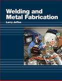 Welding and Metal Fabrication, Larry Jeffus, 1418013749