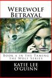 Werewolf Betrayal, Katie Lee O'Guinn, 1496093747