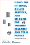 Using the Internet, Online Services, and CD-ROMs for Writing Research and Term Papers 9781555703745
