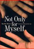 Not Only for Myself, Martha Minow, 1565843746
