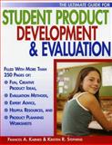 The Ultimate Guide for Student Product Development and Evaluation, Karnes, Frances A. and Stephens, Kristen R., 1593633742