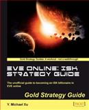 EVE Online - ISK Strategy Guide, Y. Michael Xu, 1849693749
