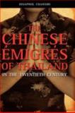 The Chinese Émigrés of Thailand in the Twentieth Century, Chansiri, Disaphol, 1934043745