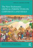 The New Enclosures: Critical Perspectives on Corporate Land Deals, , 0415823749