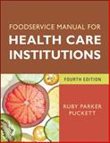 Foodservice Manual for Health Care Institutions, Puckett, Ruby Parker, 0470583746