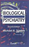 Biological Psychiatry, Trimble, Michael R., 0471953741