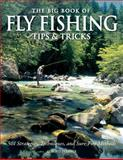 The Big Book of Fly Fishing Tips and Tricks, C. Boyd Pfeiffer, 0760343748