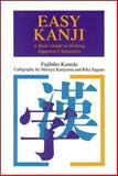 Easy Kanji : A Basic Guide to Writing Japanese Characters, Kaneda, Fujihiko and Dan, Takuya, 0844283746