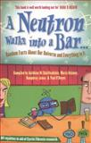 A Neutron Walks into a Bar... Random Facts about Our Universe and Everything in It, Science140 Staff, 1444743740