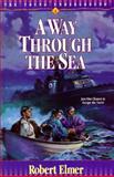 Way Through the Sea, Robert Elmer, 1556613741