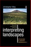 Interpreting Landscapes : Geologies, Topographies, Identities - Explorations in Landscape Phenomenology 3, Tilley, Christopher, 1598743740