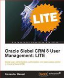 Oracle Siebel Crm 8 User Management Lite Edition, Alexander Hansal, 1849683743