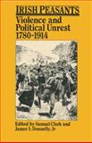 Irish Peasants : Violence and Political Unrest, 1780-1914, , 0299093743