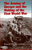 The Arming of Europe and the Making of the First World War, Herrmann, David G., 0691033749