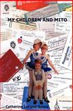 My Children and Mito, Catherine LaFond-Evans, 1430323744