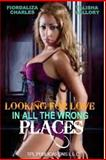 Looking for Love in All the Wrong Places, Fiordaliza Charles and Talisha Mallory, 1478253746