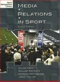 Media Relations in Sport, 2nd Edition, Hall, Allan and Nichols, William, 1885693745