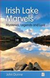 Irish Lake Marvels, John Dunne, 1905483740