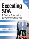 Executing SOA : A Practical Guide for the Service-Oriented Architect, Jones, Keith and Bieberstein, Norbert, 0132353741