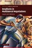 Deadlocks in Multilateral Negotiations 9780521113748