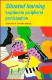 Situated Learning : Legitimate Peripheral Participation, Lave, Jean and Wenger, Etienne, 0521423740
