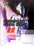 Security and Global Health, Elbe, Stefan, 0745643744