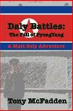 Daly Battles: the Fall of Pyongyang, Tony McFadden, 1478173742