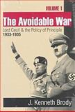 The Avoidable War : Lord Cecil and the Policy of Principle, 1933-1935, Brody, J. Kenneth, 156000374X