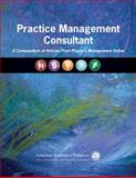 Practice Management Consultant : A Compendium of Articles from Practice Management Online, American Academy of Pediatrics Staff, 1581103743