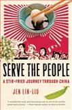 Serve the People, Jen Lin-Liu, 0156033747