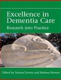 Excellence in Dementia Care : Research into Practice, Downs, Murna and Bowers, Barbara, 0335223745