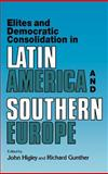 Elites and Democratic Consolidation in Latin America and Southern Europe, , 0521413745