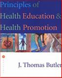 Principles of Health Education and Health Promotion, Butler, J. Thomas, 0534523749
