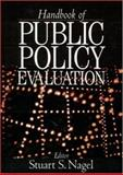 Handbook of Public Policy Evaluation, Nagel, Stuart S., 0761923748