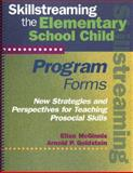 Skillstreaming the Elementary School Child Program Forms (Book and CD) : New Strategies and Perspectives for Teaching Prosocial Skills, McGinnis, Ellen and Goldstein, Arnold P., 0878223746